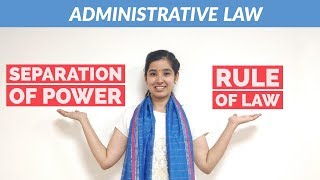 Separation of Power and Rule of Law in India | Administrative Law
