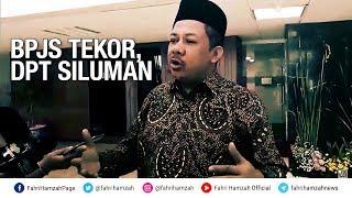 Fahri Hamzah Tanggapi BPJS Tekor dan DPT Siluman