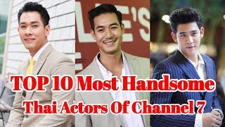 TOP 10 Most Handsome Thai Actors Of Channel 7
