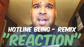 Justin Bieber - Hotline Bling REMIX [REACTION]
