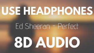 Ed Sheeran   Perfect (8D AUDIO)