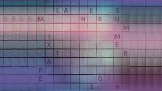 Lane 8 Summer 2019 Mixtape
