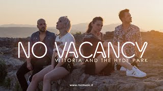 VITTORIA AND THE HYDE PARK - No Vacancy (Official Video)