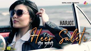 Harjot   Heer Saleti   Goyal Music   New Punjabi Song   Latest