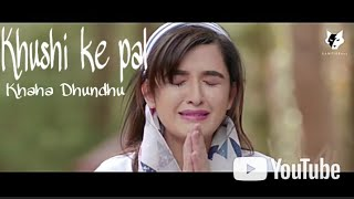 Khushi Ke Pal Khaha Dhundu Jo Bheji Thi Dua Woh Jake Aasmaanmk Sad Song
