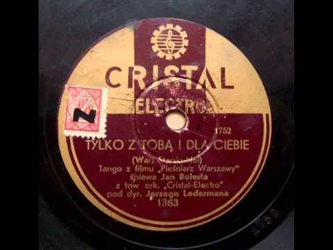 Janusz Poplawski - Tylko z Tobą i dla Ciebie (Tango), ca 1934