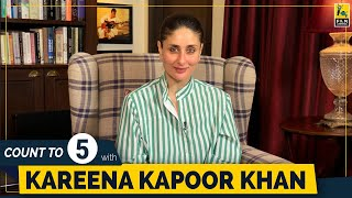 Kareena Kapoor Khan   Count To 5   Anupama Chopra   Film Companion