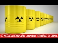 10 Negara Penghasil Uranium Terbesar di Dunia