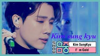 [쇼! 음악중심] 김성규 -아임 콜드 (KIM SUNGKYU -I'm Cold), MBC 210102 방송