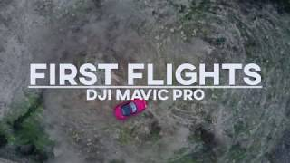 FIRST FLIGHTS - DJI Mavic Pro