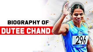 Biography of Dutee Chand, Indian Olympic athlete & current womens 100 metres national champion