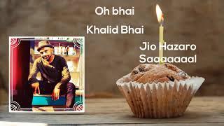 Happy Birthday-Khalid