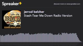 Stash-Tear Me Down Radio Version (made with Spreaker)