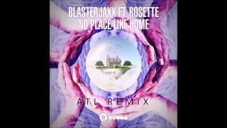 Blasterjaxx - No Place Like Home (ATL Remix) [FREE DOWNLOAD!]