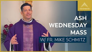Ash Wednesday – Mass with Fr. Mike Schmitz