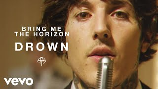 Bring Me The Horizon   Drown (Official Video)