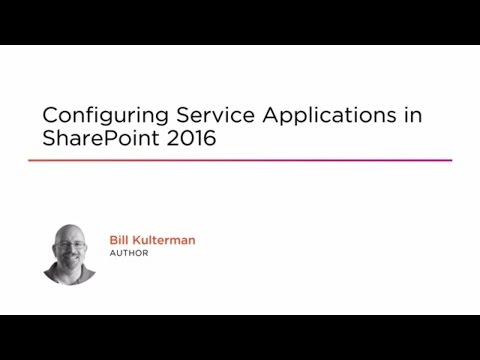 Course Preview: Configuring Service Applications in SharePoint 2016