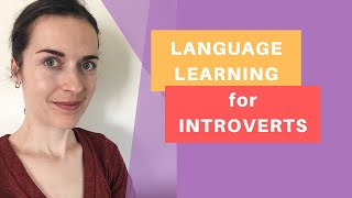 Foreign language learning for introverts: top tips
