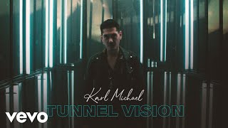 Karl Michael - Tunnel Vision (Official Video)