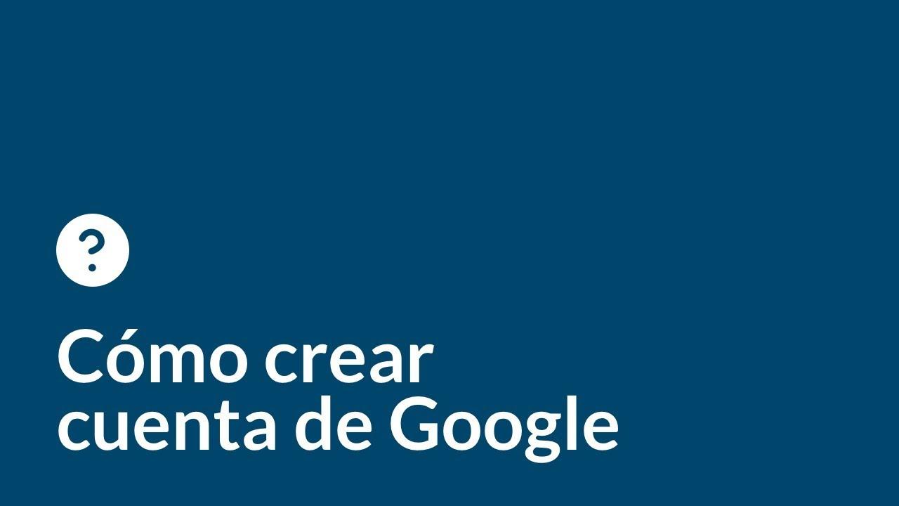 Cómo crear una cuenta de Google o cómo configurar cuenta de correo en Gmail