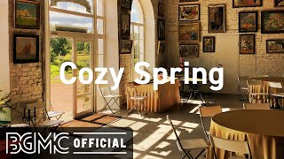 Cozy Spring: April Smooth Jazz - Relax Coffee Jazz Music Instrumental Background