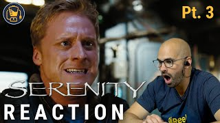 Serenity | Firefly Movie Reaction (Part 3)
