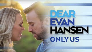 Dear Evan Hansen 'Only Us' feat. Evynne Hollens