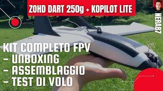 Recensione ZOHD DART 250g - Aereo RC Radiocomandato con Kopilot Lite GPS e Telecamera FPV.