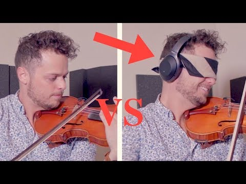 Playing Violin Blindfolded - Does it Make a Difference?