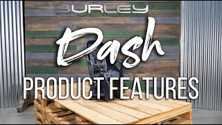 Dash Product Features
