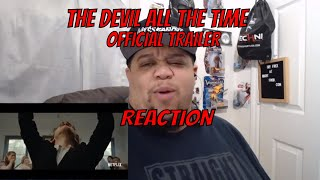 THE DEVIL ALL THE TIME - TOM HOLLAND & ROBERT PATTINSON |OFFICIAL TRAILER | NETFLIX |REACTION