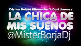 Cristian Deluxe & Bruno Fm ft. Dani Jimenez - La Chica de mis Sueños.