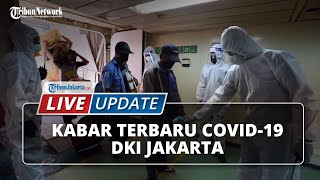 Update Terkini Melonjaknya Covid-19 di DKI Jakarta, Anies Baswedan Beri Sinyal Rem Darurat