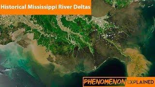 Historic Mississippi River Deltas--Phenomenon Explained