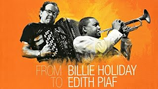 Wynton Marsalis Quintet & Richard Galliano - From Billie Holiday To Edith Piaf