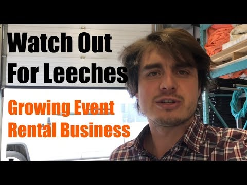 Let's talk about Business Leeches - Growing My Event Rental Business