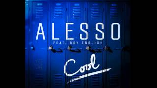 Alesso - Cool ft. Roy English (Extended Mix)