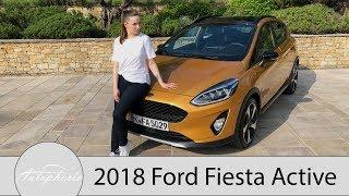 2018 Ford Fiesta Active (140 PS) Fahrbericht / Zwischen Fiesta und EcoSport - Autophorie
