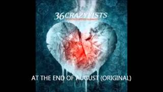 36 Crazyfists - At the End of August (Original)