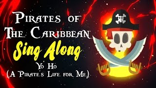 Pirates of the caribbean song Yo Ho (A Pirate's Life for Me) Sing Along