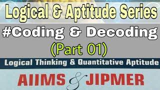 #12 Logical & Aptitude : Coding & Decoding [Part 01]| AIIMS | JIPMER [Ash Tutorials]