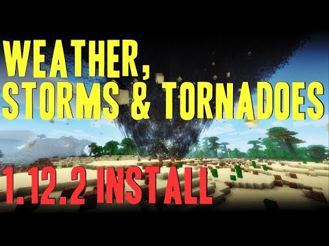 WEATHER, STORMS AND TORNADOES MOD 1.12.2 minecraft - how to download and install [a tornado mod]