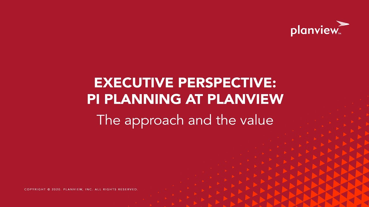 Video: The Executive's Perspective: PI Planning at Planview