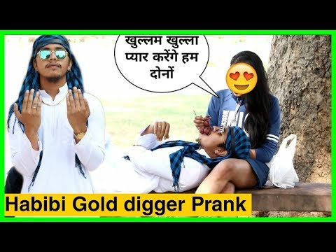 HABIBI ( SHEIKH ) GOLD DIGGER PRANK IN INDIA   HABIBI GOLD DIGGER    KARAN KOTNALA   PRANKS IN INDIA
