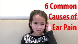 6 Common Causes of Ear Pain in Adults and Older Kids