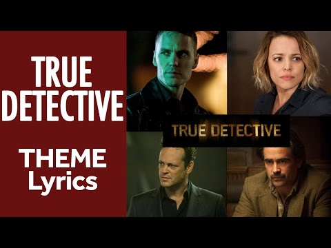 True Detective Theme - Lyrics - Leonard Cohen - Nevermind (HD)