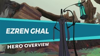 Gigantic: Hero Overview - Ezren Ghal