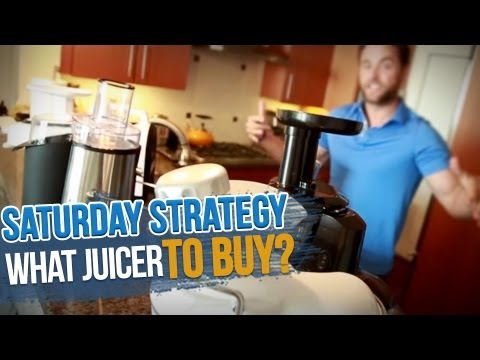What Juicer to Buy - Saturday Strategy