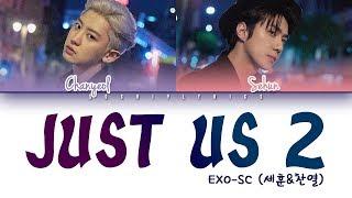 EXO SC (세훈&찬열) Feat. Gaeko   Just Us 2 (있어 희미하게) Lyrics [Color CodedHANROMENG]