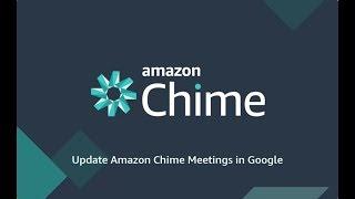 Update Amazon Chime meetings in  Google Calendar